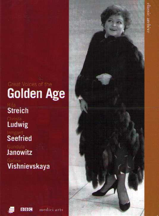Rita Streich / Christa Ludwig / Irmgard Seefried / Gundula Janowitz / Galina Vishnevskaya / Great Voices of the Golden Age DVD