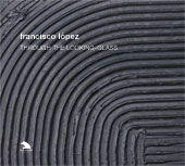 Francisco López / Through the Looking-Glass 5CD