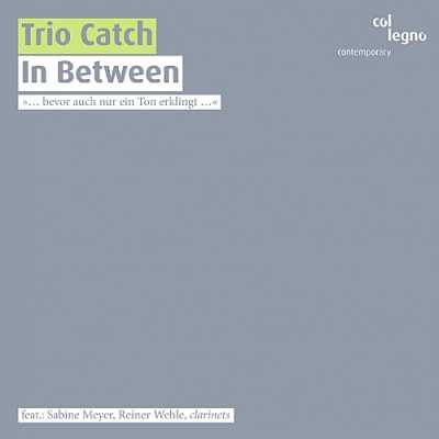 Trio Catch / In Between // Georges Aperghis / Beat Furrer / Younghi Pagh-Paan / Franco Donatoni / Morton Feldman / Márton Illés / Mark Andre