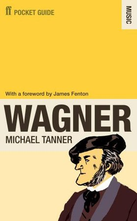 Richard Wagner / Faber Pocket Guide to Wagner / Michael Tanner (kirja, nid.)
