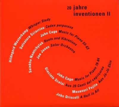 20 Years Inventionen vol. 2 / Hildegard Westerkamp, Salvatore Sciarrino, John Cage, Sainkho Namtchylak, Joe Jones, Giacinto Scelsi, Masanori Fujita, John Driscoll / Arditti Quartet, Herbert Henck et al.