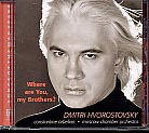 Dmitri Hvorostovsky / Where are You, My Brother? / Constantine Orbelian / Moscow Chamber Orchestra