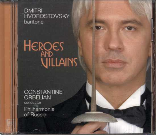 Heroes and Villains / Dmitri Hvorostovsky