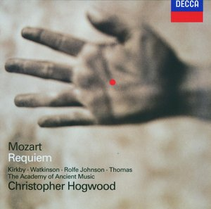 W.A. Mozart / Requiem / Emma Kirkby / Carolyn Watkinson / Chorus & Orchestra of the Academy of Ancient Music / Christopher Hogwood