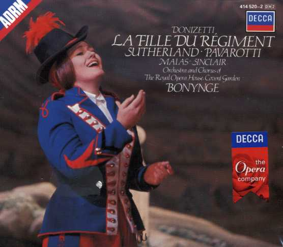 Gaetano Donizetti / La fille du régiment / Joan Sutherland / Luciano Pavarotti/ Orchestra and Chorus of the Royal Opera House Covent Garden / Richard Bonynge