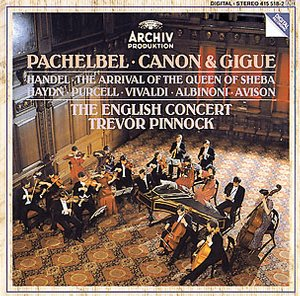 The English Concert plays Pachelbel, Händel, Avison etc. / Trevor Pinnock