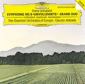 Franz Schubert / Symphony No. 8 / Grand Duo Sonata / The Chamber Orchestra of Europe / Claudio Abbado