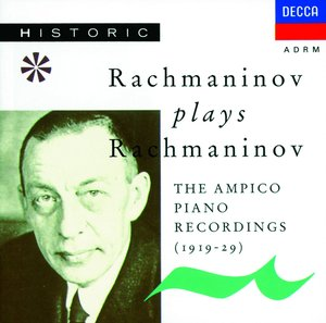 Sergei Rachmaninov / The Ampico Piano Recordings