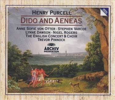 Henry Purcell / Dido and Aeneas // Anne Sofie von Otter / Stephen Varcoe / The English Concert / Trevor Pinnock
