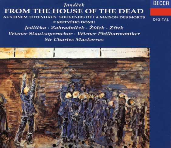 Leoš Janácek / From the House of the Dead / Jirí Zahradnícek / Ivo Zídek / London Sinfonietta & Chorus / David Atherton