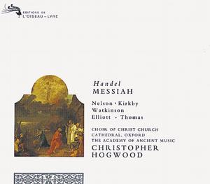 Georg Friedrich Händel / Messiah / Judith Nelson / Emma Kirkby / Carolyn Watkinson / Paul Wlliott / David Thomas The Academy of Ancient Music / Christopher Hogwood