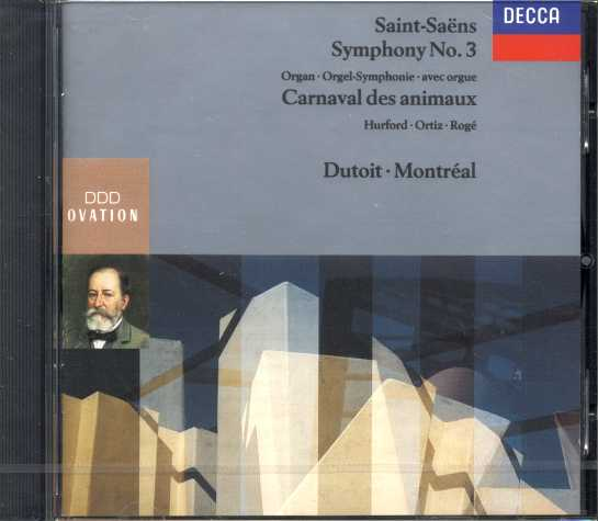 Camille Saint-Saëns / Symphony no. 3 / Carnival of the Animals / Pascal Rogé / Cristina Ortiz / Montréal SO / London Sinfonietta / Charles Dutoit