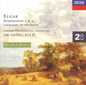 Edward Elgar / Symphonies 1 & 2 // London Philharmonic Orchestra / Sir Georg Solti