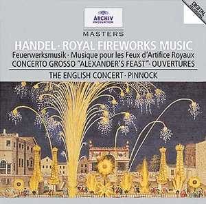 Georg Friedrich Händel / Royal Fireworks Music / Concerto grosso / Overtures / The English Concort / Trevor Pinnock