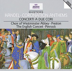 Georg Friedrich Händel / Coronation Anthems / Concerti a due cori / Simon Preston / The English Concert / Trevor PInnock