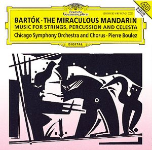 Béla Bartók / The Miraculous Mandarin / Music for Strings, Percussion and Celesta / Chicago Symphony Orchestra / Pierre Boulez