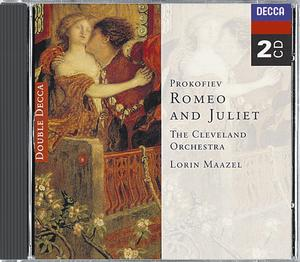 Sergei Prokofiev / Romeo and Juliet / The Cleveland Orchestra / Lorin Maazel