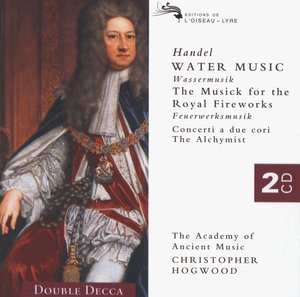 Georg Friedrich Händel / Water Music / Music for the Royal Fireworks ym. / The Academy of Ancient Music / Christopher Hogwood