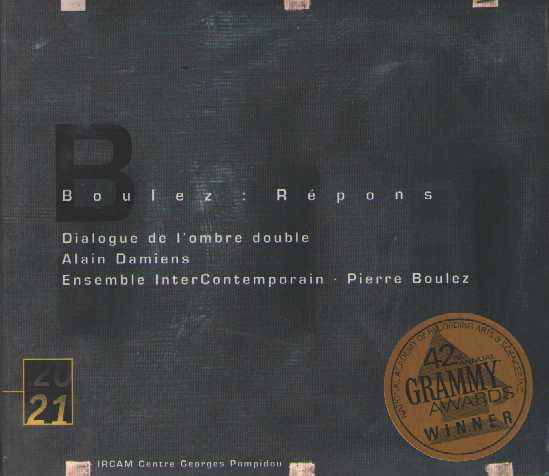 Pierre Boulez / Répons / Dialogue de l'ombre double - Ensemble InterContemporain / Pierre Boulez