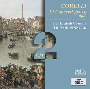Arcangelo Corelli / 12 Concerti grossi, op. 6 // The English Concert / Trevor Pinnock