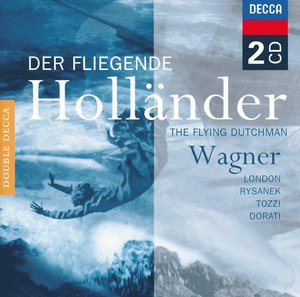 Richard Wagner / Der Fliegende Holländer / Leonie Rysanek / Karl Liebl / Orchestra and Chorus of the Royal Opera House, Covent Garden / Antal Dorati