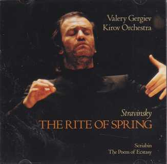 Igor Stravinsky / The Rite of Spring / Alexander Scriabin / The Poem of Ecstasy / Kirov Orchestra / Valery Gergiev