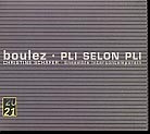 Pierre Boulez / Pli selon Pli / Ensemble Intercontemporain / Pierre Boulez