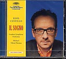 Elvis Costello / Il Sogno / London Symphony Orchestra / Michael Tilson Thomas