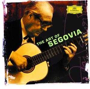 Andrés Segovia / The Art of Segovia