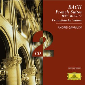 J.S. Bach / French Suites (Complete) / Andrei Gavrilov