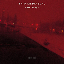 Trio Mediaeval / Folk Songs