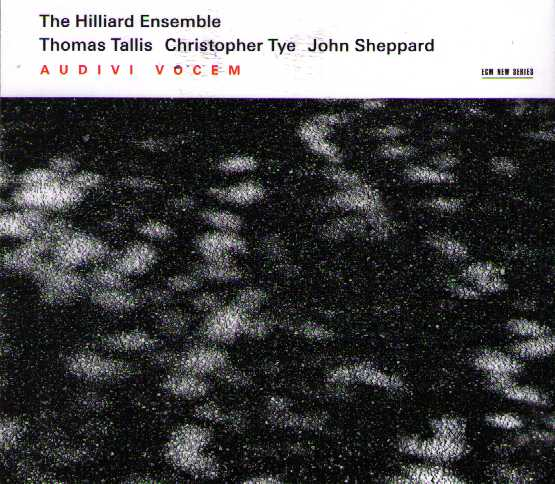 Hilliard Ensemble / Audivi vocem / Thomas Tallis / Christopher Tye / John Sheppard
