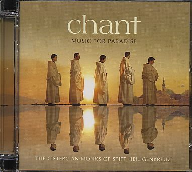 Chant / Music for Paradise / The Cistercian Monks of Stift Heiligenkreuz