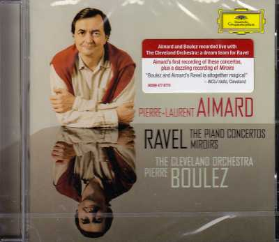Maurice Ravel / Piano Concertos / Miroirs // Pierre-Laurent Aimard / The Cleveland Orchestra / Pierre Boulez