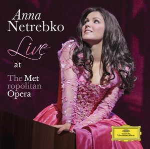Anna Netrebko / Live at the Metropolitan Opera
