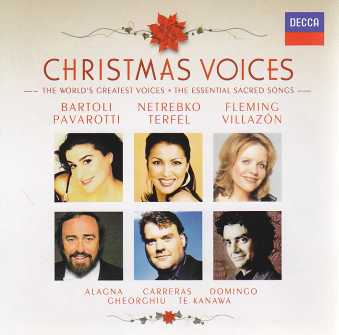 Christmas Voices / The World's Greatest Voices (inc. Luciano Pavarotti, Cecilia Bartoli, Renée Fleming, Anne Sofie von Otter etc.) / The Essential Sacred Songs 2CD