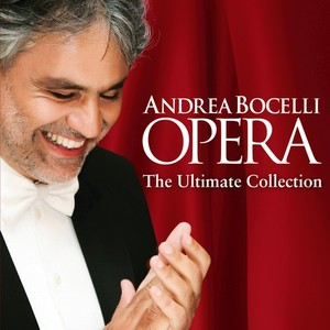 Andrea Bocelli / Opera: The Ultimate Collection