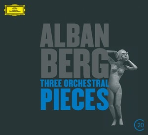 Alban Berg / Three Orchestral Pieces / Seven Early Songs / Der Wein // Anne Sofie von Otter / Wiener Philharmoniker / Claudio Abbado