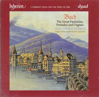 J.S. Bach / The Great Fantasias, Preludes and Fugues / Christopher Herrick