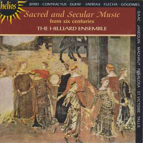Hilliard Ensemble / Sacred and secular music from six centuries inc. Byrd, Contractus, Dufay, Fayrfax, Flecha, Goudimel, Isaac, Janequin, Machaut, Peñalosa, St. Victoire & Tallis