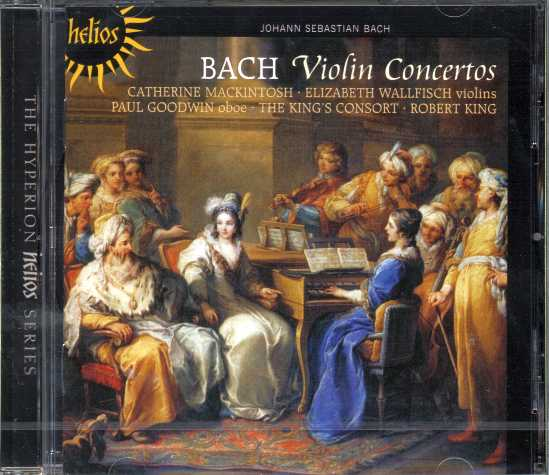 J.S. Bach / Violin Concertos / Concerto for Violin and Oboe / Mackintosh / Wallfisch / Goodwin / The King's Consort / King