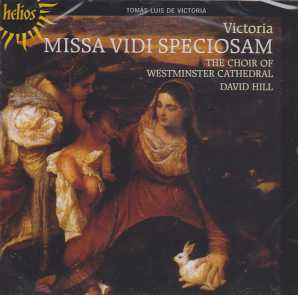 Tomas Luis de Victoria / Missa vidi speciosam / Choir of Westminster Cathedral / David Hill