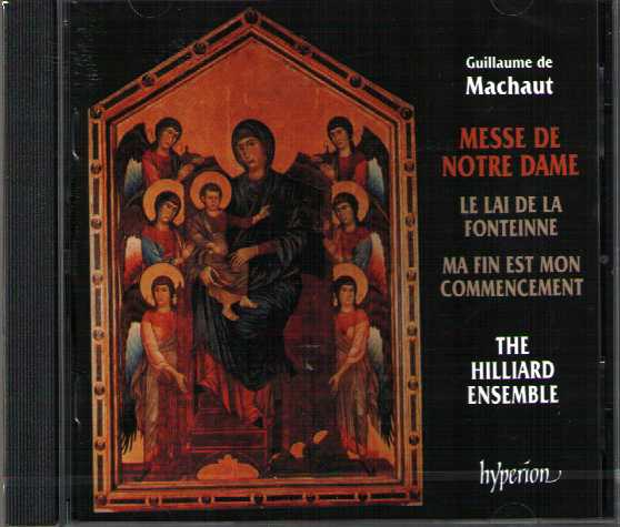 Guillaume de Machaut / Messe de Notre Dame / The Hilliard Ensemble