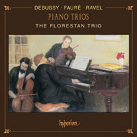 Claude Debussy / Piano Trio / Gabriel Fauré / Maurice Ravel / Piano Trios / The Florestan Trio