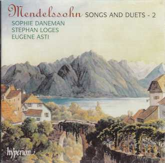 Felix Mendelssohn / Songs and Duets vol. 2 / Sophie Daneman / Stephan Loges