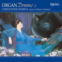 Organ Dreams 2 / Dubois / Bridge / Guilmant / Elgar / Howells / Schumann / Barber / Liszt / Wesley / Christopher Herrick