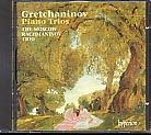 Alexander Gretchaninov / Piano Trios / Cello Sonata / The Moscow Rachmaninov Trio