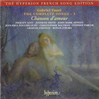 Gabriel Fauré / Songs (Complete), Vol. 3 / Graham Johnson