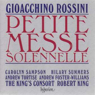 Gioachino Rossini / Petite Messe Solennelle / The King's Consort / Robert King