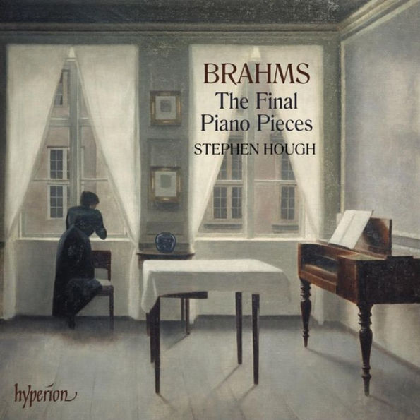 Johannes Brahms / The Final Piano Works // Stephen Hough